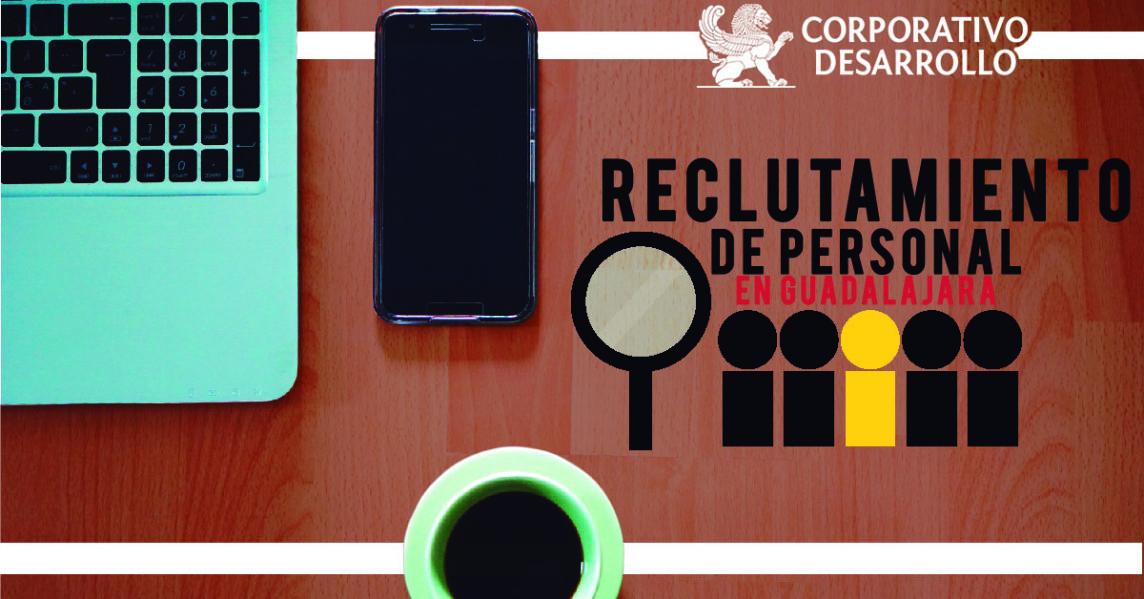 Reclutamiento de personal en Guadalajara